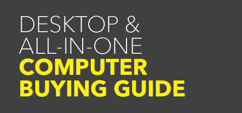 Desktop & All-in-One Computer Buying Guide