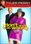 Tyler Perry's I Don't Want to Do Wrong (DVD) (Eng/Spa) 2011