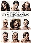 NYMPHOMANIAC: VOL I & VOL II (DVD)