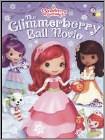 Strawberry Shortcake: The Glimmerberry Ball Movie (DVD) (Eng) 2010