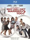 Tyler Perry's Why Did I Get Married Too? [blu-ray] 1149483