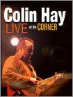 Colin Hay: Live at the Corner (DVD) 2010
