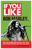 Backbeat Books - If You Like Bob Marley...Here Are Over 200 Bands, CDs, Films and Other Oddities That You Will Love - Multi