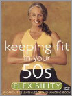 Keeping Fit in Your 50s: Flexibility (DVD) (Eng) 2003