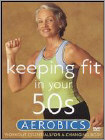 Keeping Fit in Your 50s: Aerobics (DVD) (Eng) 2003