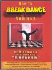 How to Break Dance, Vol. 2 (DVD) (Eng) 2006