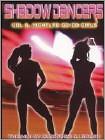 Shadow Dancers, Vol. 6: Nightlife Go-Go Girls (DVD) (Full Screen) 2006