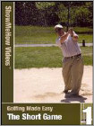 Show Me How: Golfing Made Easy - The Short Game (DVD) (Eng) 2006