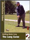 Show Me How: Golfing Made Easy - The Long Game (DVD) (Eng) 2006