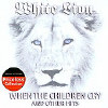 When The Children Cry And Other Hits - CD