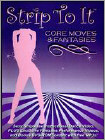 Strip to It: Core Moves & Fantasies (DVD) (Eng) 2008