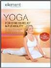 Element: Yoga for Stress Relief & Flexibility (DVD) (Enhanced Widescreen for 16x9 TV) 2010