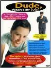 Dude, Where's My Job (DVD)