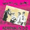 The Wacky Hi-Jinks of...Adrenalin O.D. - CD