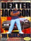 Dexter Jackson: The Blade - 2K7/2K (2 Disc) (DVD) (Eng) 2008