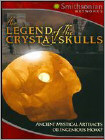 The Legend of the Crystal Skulls (DVD) (Eng) 2008