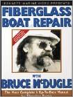 Fiberglass Boat Repair with Bruce McDugal (DVD) 1992