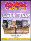 Aimal Attractions Television: Just Kittens (DVD) (Eng) 2009