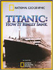 National Geographic: Titanic - How it Really Sank (DVD) (Enhanced Widescreen for 16x9 TV) (Eng) 2009