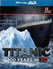 Titanic: 100 Years In 3d [blu-ray] 1821484