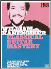 William Kanengiser: Classical Guitar Mastery (DVD)