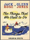 Jack Rose/Glenn Jones: The Things That We Used to Do (DVD) 2009