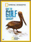 National Geographic: Can the Gulf Survive? (DVD) (Enhanced Widescreen for 16x9 TV) (Eng) 2010