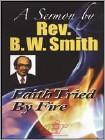 Rev. B.W. Smith: Faith Tried by Fire (DVD) (Eng) 2010