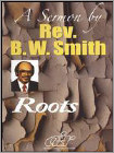 Rev. B.W. Smith: Roots (DVD) (Eng) 2010