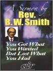Rev. B.W. Smith: You Got What You Wanted (DVD) (Eng) 2010