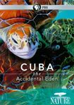Nature: Cuba - The Accidental Eden (dvd) 18805726