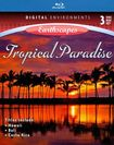 Living Landscapes: Tropical Paradise [3 Discs] [blu-ray] 18813398