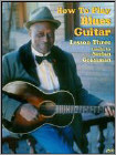 How to Play Blues Guitar: Lesson 3 (DVD) 2006