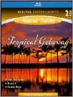 Living Landscapes: Tropical Getaway (2 Disc) (blu-ray Disc) 18990542