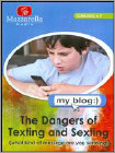 My Blog: The Dangers of Texting and Sexting (DVD) 2011