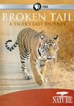 Nature: Broken Tail - A Tiger's Last Journey (dvd) 19109901