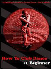 How to Club Dance: #1 Beginner (DVD) (Enhanced Widescreen for 16x9 TV) (Eng) 2010