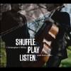 Shuffle Play Listen - CD