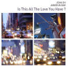 Is This All the Love You Have - CD