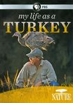 Nature: My Life As A Turkey (dvd) 19612937