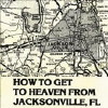 How to Get to Heaven from Jacksonville, FL [LP] - VINYL