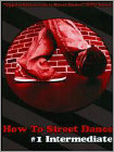 How to Street Dance: #1 Intermediate (DVD) (Soft-matted Enhanced Widescreen for 16x9 TV) (Eng) 2010