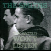 The World Won't Listen - CD