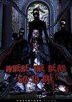 Where The Dead Go To Die (dvd) 20007408