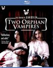 Two Orphan Vampires [blu-ray] 20286975