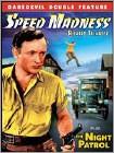 Speed Madness / Night Patrol (Black & White) (DVD)