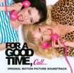 For A Good Time, Call. [original Soundtrack] [cd] 20455003