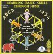 Learning Basic Skills Through Music, Vol. 1 [cd]
