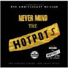 Never Mind The Hotpots (Remastered) - CD