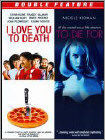 I Love You to Death/To Die For (DVD) (Eng/Fre)